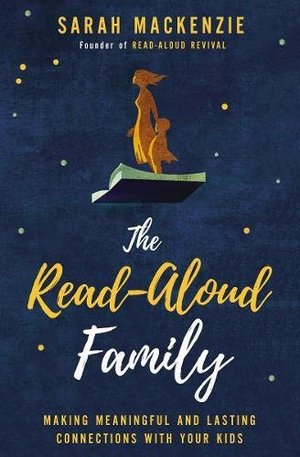 Read-Aloud Family: Making Meaningful and Lasting Connections with Your Kids, The