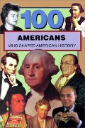 100 Americans Who Shaped American History (100 Series)