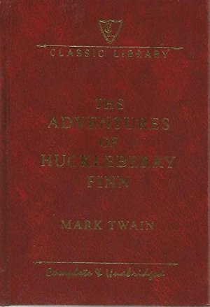Adventures of Huckleberry Finn Complete & Unabridged Classic Library, The