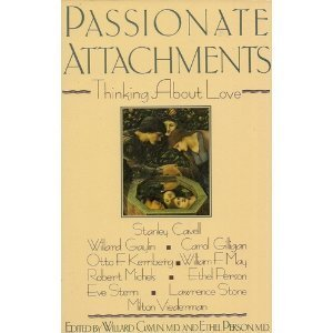 Passionate Attachments: Thinking About Love