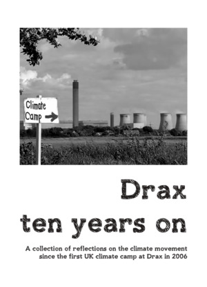 Drax ten years on: a collection of reflections on the climate movement since the first UK climate camp at Drax in 2006