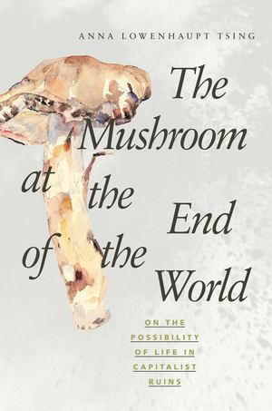 Mushroom at the End of the World, The
