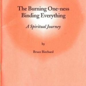 Burning One-ness Binding Everything - A Spiritual Journey, The