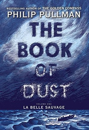 Book of Dust:  La Belle Sauvage (Book of Dust, Volume 1), The