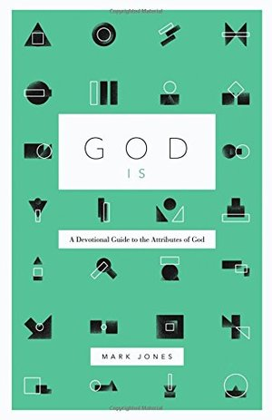 God Is: A Devotional Guide to the Attributes of God - 231.4 JON