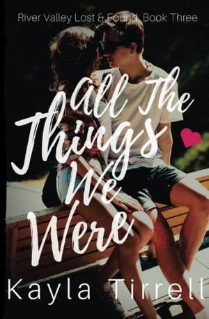 All The Things We Were (River Valley Lost & Found) (Volume 3)