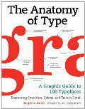 Anatomy of Type: A Graphic Guide to 100 Typefaces, The