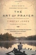 Art of Prayer: A Simple Guide to Conversation with God, The