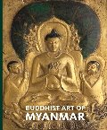 Buddhist Art of Myanmar (Asia Society)