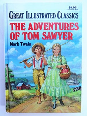 Adventures of Tom Sawyer (Great Illustrated Classics), The