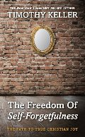 Freedom of Self Forgetfulness: The Path to True Christian Joy, The