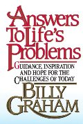 Answers to Life's Problems: Guidance, Inspiration and Hope for the Challenges of Today