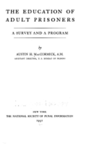 Education of Adult Prisoners: A Survey and a Program, The