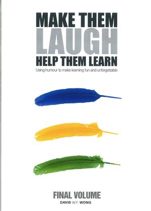 Make Them Laugh Help Them Learn-Using humour to make learning fun and unforgettable