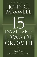 15 Invaluable Laws of Growth: Live Them and Reach Your Potential, The