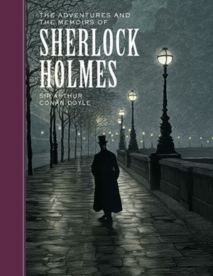 Adventures and the Memoirs of Sherlock Holmes (Sterling Classics), The