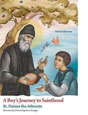 Boy?s Journey to Sainthood: St. Paisios the Athonite, A