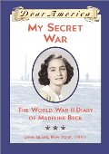 My Secret War: The World War II Diary of Madeline Beck, Long Island, New York 1941 (Dear America Series)