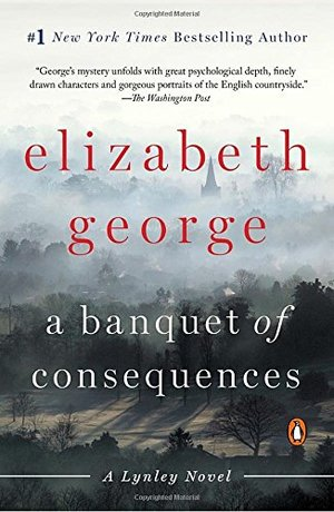 Banquet of Consequences: A Lynley Novel, A