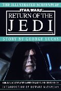 Illustrated Screenplay: Star Wars: Episode 6: Return of the Jedi