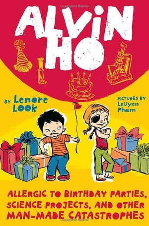 Alvin Ho #3: Allergic to Birthday Parties, Science Projects, and Other Man-made Catastrophes
