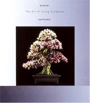 Bonsai: The Art of Living Sculpture
