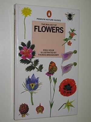 Biology of Flowers (Penguin Nature Guides), The