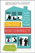 Big Disconnect: Protecting Childhood and Family Relationships in the Digital Age, The