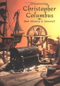 Discovering Christopher Columbus: How History Is Invented