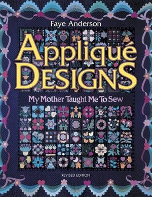 Applique Designs My Mother Taught Me to Sew
