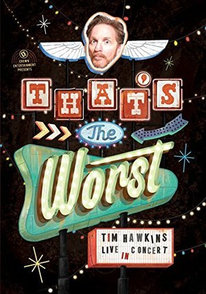 Tim Hawkins - That's The Worst