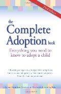 Complete Adoption Book: Everything You Need to Know to Adopt a Child, The
