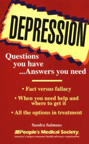 Depression: Questions You Have...Answers You Need