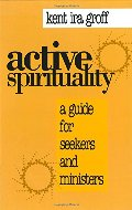 Active Spirituality: A Guide for Seekers and Ministers (An Alban Institute Publication)