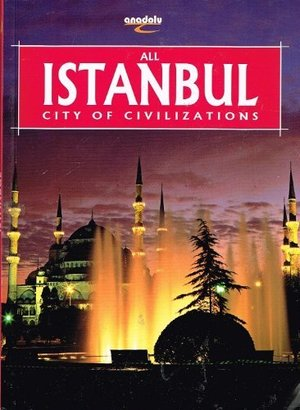 All Istanbul, City of Civilizations