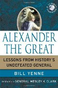 Alexander the Great: Lessons from History's Undefeated General (World Generals (Palgrave MacMillan))
