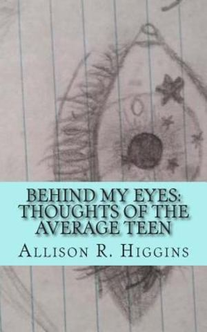 Behind My Eyes: Thoughts of the Average Teen