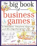 Big Book of Business Games: Icebreakers, Creativity Exercises and Meeting Energizers, The