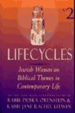 Lifecycles, volume 2: Jewish Women on Biblical Themes in Contemporary Life