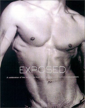 Exposed: A Celebration of the Male Nude from 90 of the World's Greatest Photographers