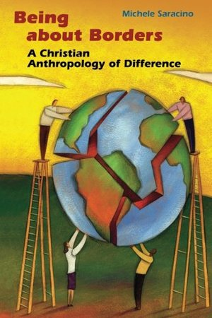 Being about Borders: A Christian Anthropology of Difference