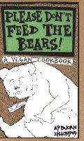 Please Don't Feed the Bears!: A Vegan Cookbook (Vegan Cooking)