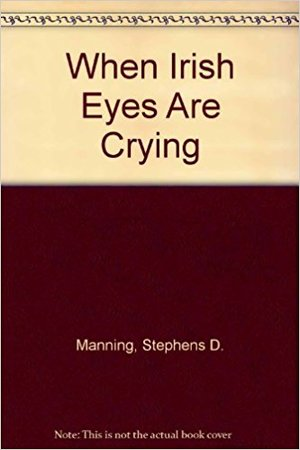 When Irish Eyes Are Crying