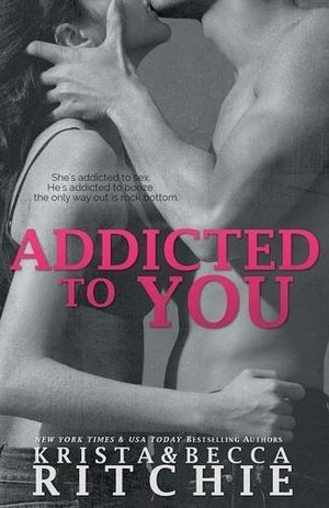 Addicted to You (Addicted Series, Book 1)