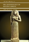 Archaeology of Ancient Greece (Cambridge World Archaeology), The