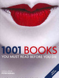1001 Books You Must Read Before You Die. General Editor, Peter Boxall