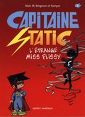 CAPITAINE STATIC T.03 : L'ÉTRANGE MISS FLISSY