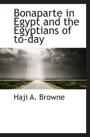 Bonaparte in Egypt and the Egyptians of to-day
