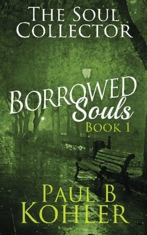 Soul Collector, The (Borrowed Souls #1)