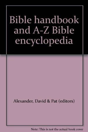 Bible handbook and A-Z Bible encyclopedia
